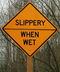 """Slippery when wet"""