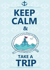 ... Keep Calm And Take A Trip Phrase Poster. ...