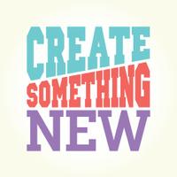 Create something new