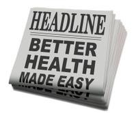 Newspaper Headline Better Health Made Easy